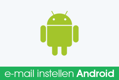 E-mail instellen voor Android